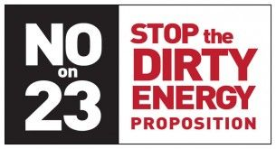 No on 23, Dirty Energy Proposition