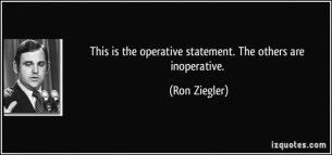 operative-statement-the-others-are-inoperative-ron-ziegler-204588