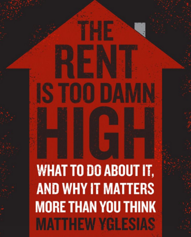 yglesias-rent-is-too-damn-high